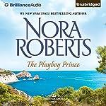 The Playboy Prince: Cordina's Royal Family, Book 3 | Nora Roberts