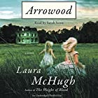 Arrowood: A Novel Audiobook by Laura McHugh Narrated by Sarah Scott