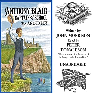Anthony Blair Captain of School: A Story of School Life | [John Malcolm Morrison]