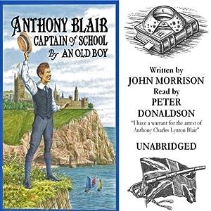 Anthony Blair Captain of School Audiobook