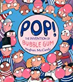 img - for Pop!: The Invention of Bubble Gum book / textbook / text book
