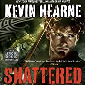 Shattered: The Iron Druid Chronicles, Book 7 | [Kevin Hearne]