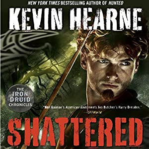 Shattered: The Iron Druid Chronicles, Book 7 Audiobook by Kevin Hearne Narrated by Luke Daniels