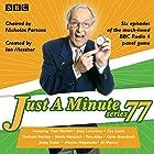 Just a Minute: Series 77: BBC Radio 4 comedy panel game Hörbuch von  BBC Radio Comedy Gesprochen von: Nicholas Parsons, Paul Merton,  full cast