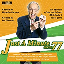Just a Minute: Series 77: BBC Radio 4 comedy panel game Audiobook by  BBC Radio Comedy Narrated by Nicholas Parsons, Paul Merton,  full cast