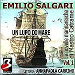 Le novelle marinaresche [The Sailor's Tales], Vol. 01: Un Lupo di Mare   Emilio Salgari