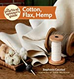 The Practical Spinners Guide - Cotton, Flax, Hemp (Practical Spinners Guides)
