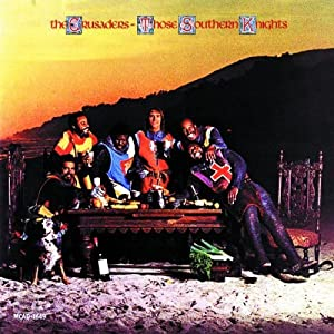 The Crusaders -  Those Southern Knights