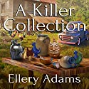 A Killer Collection: Antiques & Collectibles Mysteries Series #1 Hörbuch von Ellery Adams Gesprochen von: Andi Arndt