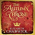 The Autumn Throne Audiobook by Elizabeth Chadwick Narrated by Katie Scarfe