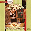 Holiday Grind: A Coffeehouse Mystery, Book 8 Audiobook by Cleo Coyle Narrated by Rebecca Gibel