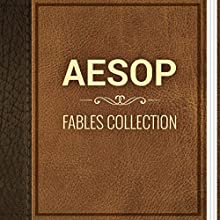 Aesop: Fables Collection (       UNABRIDGED) by  Aesop Narrated by Anastasia Bertollo, Ksenia Laricheva