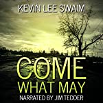 Come What May: A Sam Harlan Novel, Book 1 | Kevin Lee Swaim