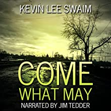 Come What May: A Sam Harlan Novel, Book 1 (       UNABRIDGED) by Kevin Lee Swaim Narrated by Jim Tedder
