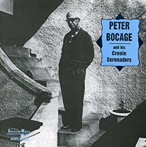 Peter Bocage With The Creole Serenaders And The Love-Jiles Ragtime Orchestra
