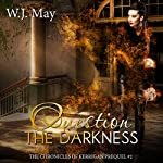 Question the Darkness: The Chronicles of Kerrigan Prequel, Book 2   W. J. May