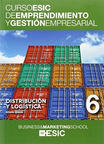 Distribución y logística (Curso ESIC de emprendimiento y gestión empresarial. ABC)