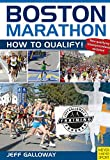 Boston Marathon: How to Qualify! (English Edition)
