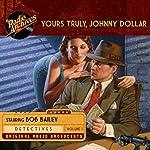 Yours Truly, Johnny Dollar, Volume 1 | John Dawson,Robert Ryf,Les Crutchfield