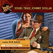 Yours Truly, Johnny Dollar, Volume 1 | John Dawson, Robert Ryf, Les Crutchfield