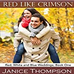 Red Like Crimson: Red, White and Blue Weddings, Book 1 | Janice Thompson