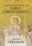 A New History of Early Christianity (0300170831) by Freeman, Charles