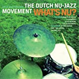 THE DUTCH NU-JAZZ MOVEMENT