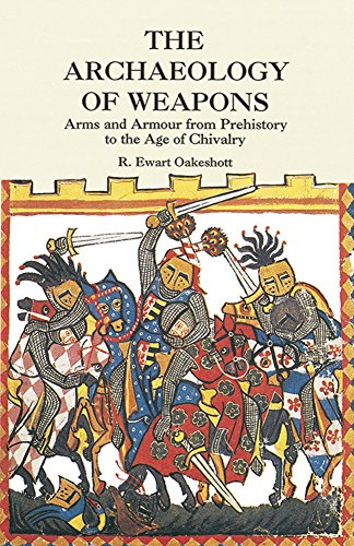 The Archaeology of Weapons: Arms and Armour from Prehistory to the Age of Chivalry (Dover Military History, Weapons, Armor) (Weapon Engineering compare prices)