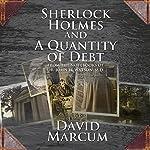 Sherlock Holmes and a Quantity of Debt | David Marcum