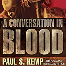 A Conversation in Blood: An Egil & Nix Novel Audiobook by Paul S. Kemp Narrated by Nick Podehl