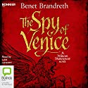The Spy of Venice: A William Shakespeare Novel Audiobook by Benet Brandreth Narrated by Luke Lampard