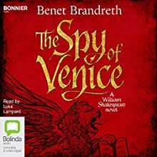 The Spy of Venice: A William Shakespeare Novel | Livre audio Auteur(s) : Benet Brandreth Narrateur(s) : Luke Lampard