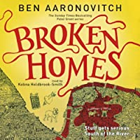 Broken Homes: PC Peter Grant, Book 4 Hörbuch von Ben Aaronovitch Gesprochen von: Kobna Holdbrook-Smith