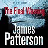 Maximum Ride: The Final Warning (Adults Edition)
