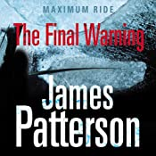 The Final Warning: Maximum Ride, Book 4 | James Patterson