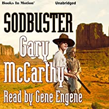 Sodbuster (       UNABRIDGED) by Gary McCarthy Narrated by Gene Engene