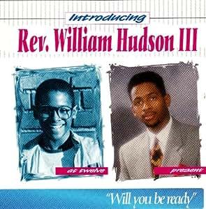 William Hudson III - Introducing...