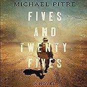 Fives and Twenty-Fives | [Michael Pitre]