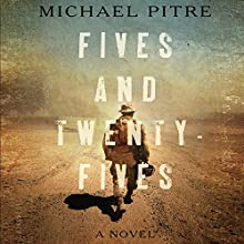 Fives and Twenty-Fives (       UNABRIDGED) by Michael Pitre Narrated by Kevin T. Collins, Nick Sullivan, Jay Snyder, Fajer Al-Kaisi