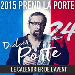 2015 prend la Porte - Le calendrier de l'avent : du 13 au 20 décembre 2015 Performance