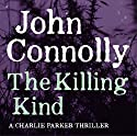 The Killing Kind (       UNABRIDGED) by John Connolly Narrated by Jeff Harding