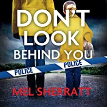 Don't Look Behind You: Detective Eden Berrisford, Book 2 Audiobook by Mel Sherratt Narrated by Colleen Prendergast