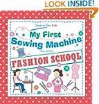 My First Sewing Machine - Fashion Sch...