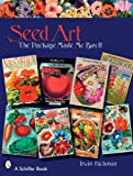 Seed Art: The Package Made Me Buy It (Schiffer Books)