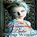 The Disappearing Duke Audiobook by Sophia Wilson Narrated by Nano Nagle