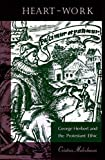 img - for Heart-Work: George Herbert and the Protestant Ethic by Cristina Malcolmson (2000-01-01) book / textbook / text book