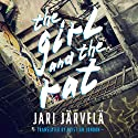 The Girl and the Rat Audiobook by Jari Järvelä Narrated by Carly Robins