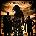 Wormwood Dawn: Episode IV Audiobook by Edward Crae Narrated by Clifford Edwards