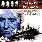 ギャヴィン・ブライヤーズ:タイタニック号の沈没