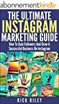 The Ultimate Instagram Marketing Guid...